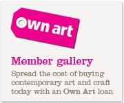 Spread the cost of buying contemporary art and craft today with an Own Art loan