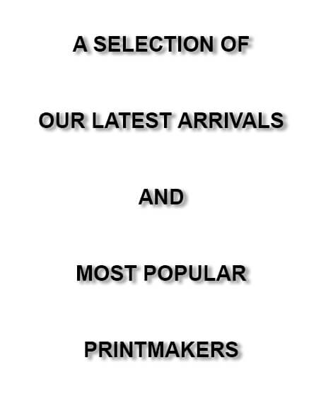 Latest Arrivals and Most Popular Printmakers